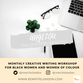 ANGELOU- RISE & WRITE MONTHLY WRITING WORKSHOP June