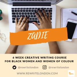 ZADIE – 6 WEEK CREATIVE WRITING COURSE FOR BLACK WOMEN & WOMEN OF COLOUR